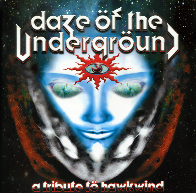 DAZE OF THE UNDERGROUND CD A TRIBUTE TO HAWKWIND
